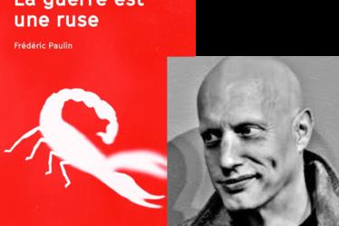 """[à valider]Rencontre Frédéric Paulin pour """"La guerre est une ruse"""""""