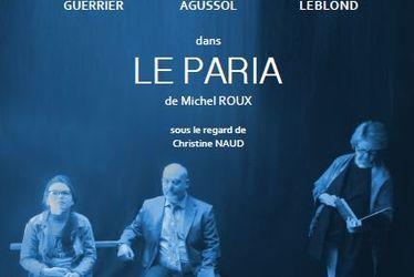 [à valider]Représentation théâtrale : LE PARIA de Michel ROUX