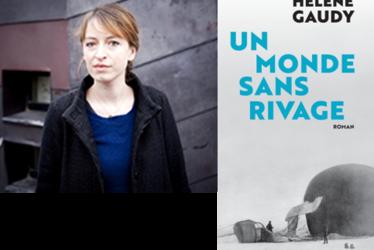 """[à valider]Rencontre avec Hélène Gaudy pour """"Un monde sans rivage"""""""