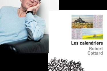 """[à valider]Rencontre avec Robert Cottard pour """"Les calendriers"""""""