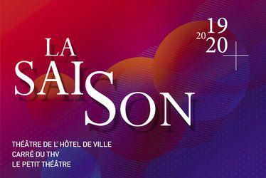 La Saison 2019-20 - Théâtre de l'Hôtel de Ville / Petit Théâtre / Carré du THV