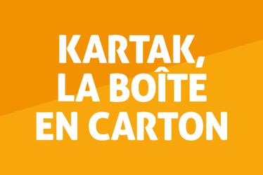 Kartak, la boîte en carton