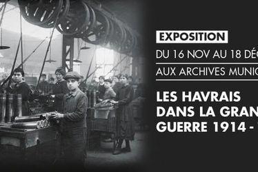 Expo. 'Les Havrais dans la Grande Guerre 1914-1918' aux Archives municipales