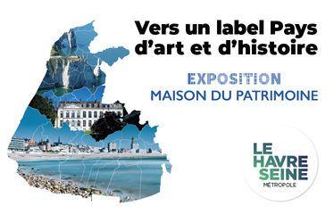Exposition Vers un label Pays d'art et d'histoire, du 1er au 29 avril 2019 à la Maison du Patrimoine