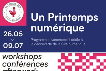 Un printemps numérique - French Tech havraise