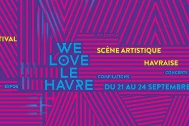 Festival We Love Le Havre : Les artistes havrais s'emparent de la scène