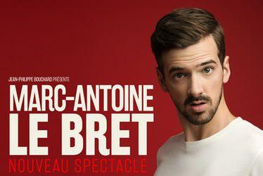 """Marc-Antoine Le Bret """"Nouveau spectacle"""""""