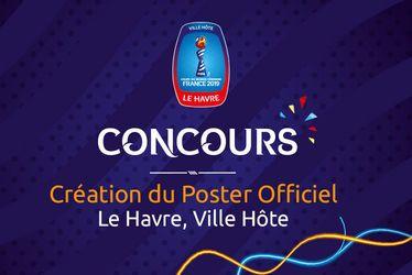 Concours Création du poster officiel Le Havre, ville hôte de la Coupe du Monde Féminine de la FIFA, France 2019™