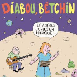 Diabou, Betchin et autres contes en musique
