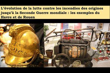 L'évolution de la lutte contre les incendies des origines jusqu'à la seconde guerre mondiale : les exemples du Havre et de Rouen