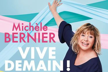 "Michèle Bernier ""Vive demain"""