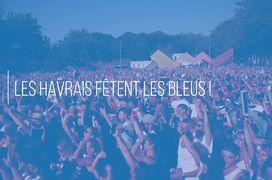 Coupe du Monde 2018 : Le Havre fête les Bleus !