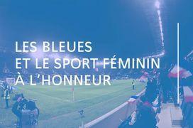 Les Bleues et le sport féminin à l'honneur