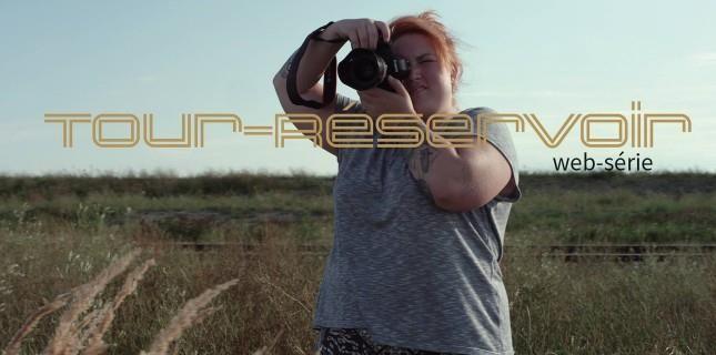 Tour-Réservoir - Une web-série sur la vie des femmes dans les grands ensembles