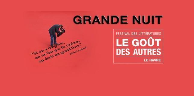 Jusqu'au bout de la Grande Nuit du Festival littéraire Le Goût des Autres 2015