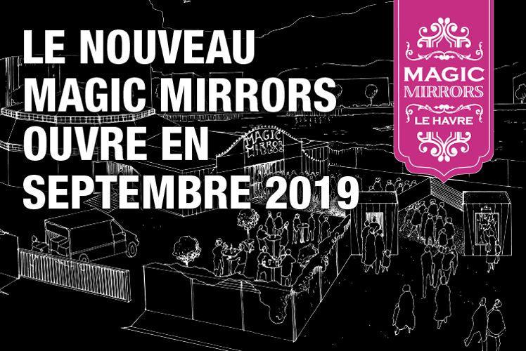 Le Magic Mirrors déménage : un nouveau chapiteau à découvrir en septembre 2019