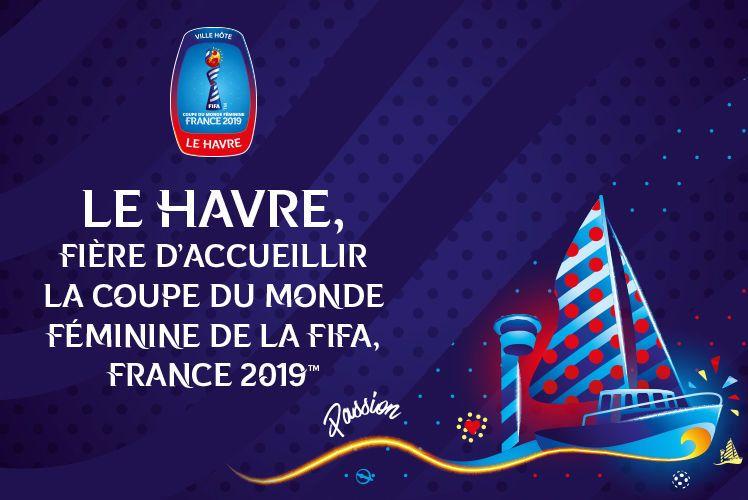 Coupe du Monde Féminine de la FIFA, France 2019TM : 7 matches dont un 8e et un ¼ de finale au Havre