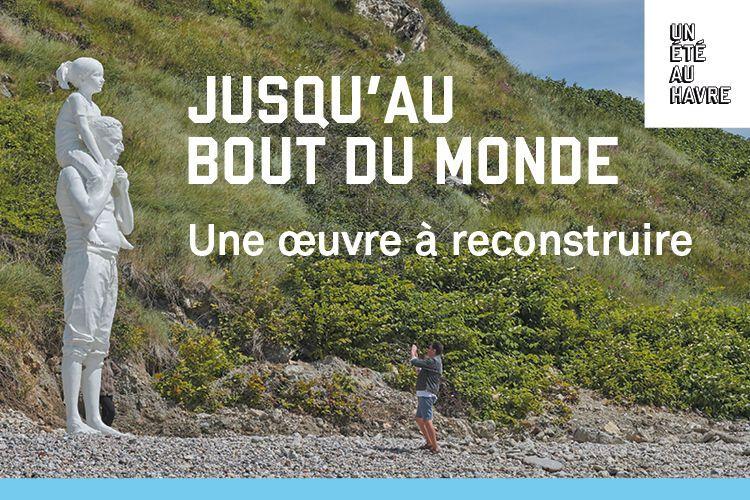 """Une campagne de financement participatif pour reconstruire l'œuvre """" Jusqu'au bout du monde"""" d'Un Été Au Havre"""
